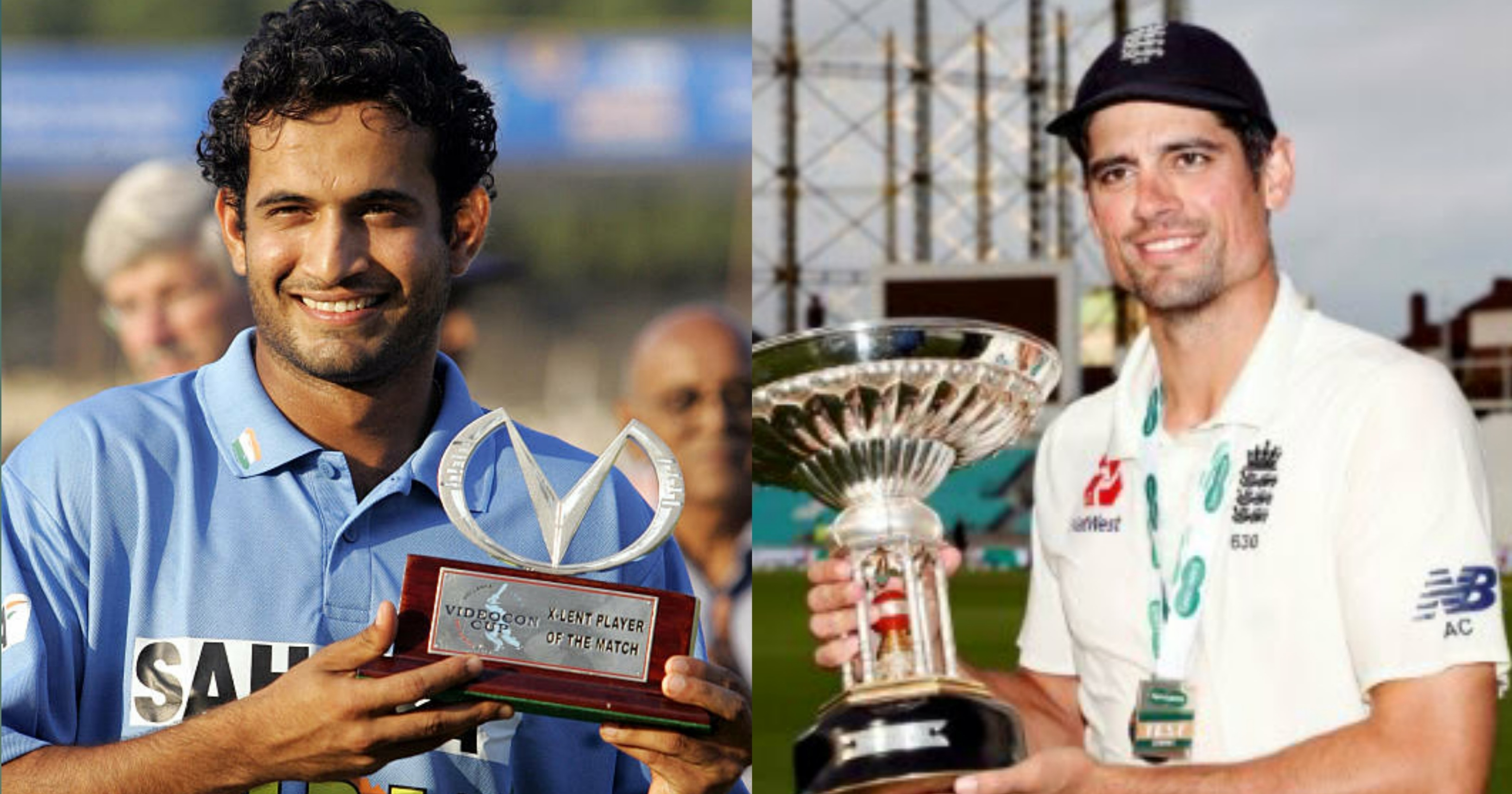 Irfan Pathan and Alastair Cook